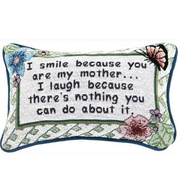 I Smile Because...Mother - Word Pillow