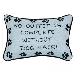 No Outfit Is Complete Without Dog Hair Pillow