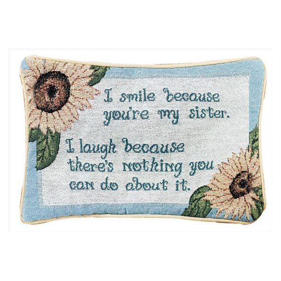 I Smile Because Your My Sister - Word Pillow